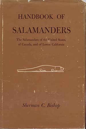 Handbook of Salamanders - the Salamanders of the United States, of Canada, and of Lower California....
