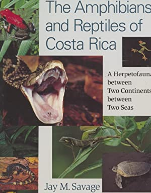 The Amphibians and Reptiles of Costa Rica - A Herpetofauna between Two Continents, between Two Seas...