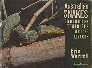 Australian Snakes Crocodiles Tortoises Turtles Lizards: Worrell, Eric