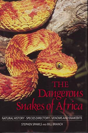 The Dangerous Snakes of Africa. - Natural History, Species Directory, Venomous Snakebite.: Spawls, ...