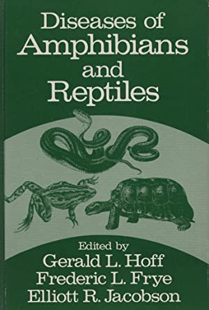 Diseases of Amphibians and Reptiles: Hoff, Gerald L., Frederic L. Frye, and Elliott R. Jacobson, ...