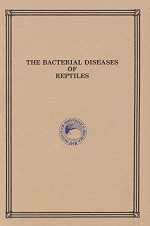 The Bacterial Diseases of Reptiles - their epidemiology, control, diagnosis and Treatment: Ross, ...