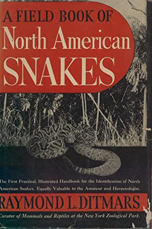 A Field Book of North American Snakes: Ditmars, Raymond L.
