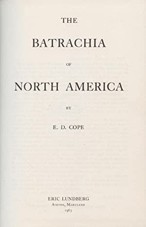 The Batrachia of North America.: Cope, E.D.