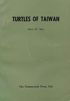 Turtles of Taiwan. A natural history of the Turtles: Mao, Shou H