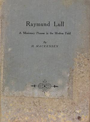 A Missionary Pioneer in the Moslem Field: Lull, Raymond