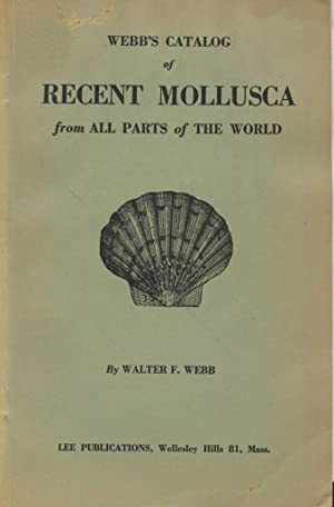 Webb's Catalog of Recent Mollusca from All Parts of the World