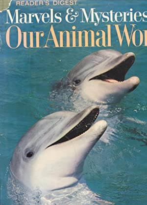 Marvels and Mysteries of Our Animal World: Readers Digest