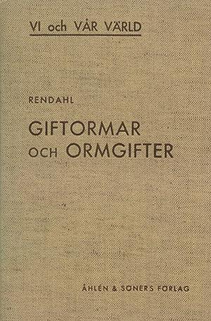 Giftormar Och Ormgifter: Rendahl, Hialmar