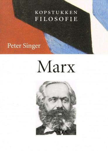 Marx. Kopstukken filosofie. isbn 9789056372378 - SINGER, PETER.
