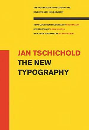 The New Typography A Handbook for Modern: TSCHICHOLD, JAN