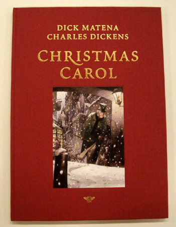 Christmas Carol. Een kerstlied in proza. Vertaling Else Hoog. [LUXE EDITIE] - MATENA, DICK & CHARLES DICKENS.