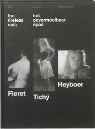 The tireless epic, Het onvermoeibaar epos; Fieret,: SINDEREN, WIM VAN