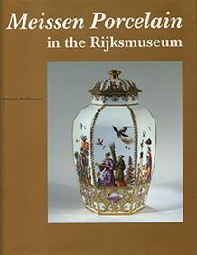 Meissen Porcelain in the Rijksmuseum. Catalogues of: BLAAUWEN, ABRAHAM L.