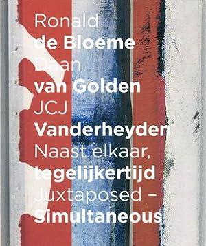 Naast elkaar, tegelijkertijd / Juxtaposed, simultneous. Ronald: HUIZING, COLIN., BLOEME,