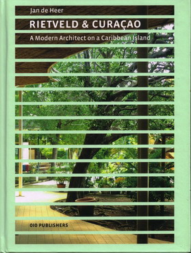Rietveld & Curacao. A modern architect on: HEER, JAN DE.