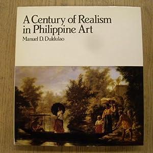 A Century of Realism in Philippine Art.: DULDULAO, MANUEL D.
