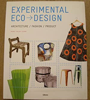 Experimental Eco-Design. Architecture/Fashion/Product.: BROWER, CARA &