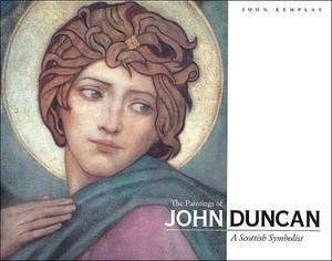 The Paintings of John Duncan: A Scottish: DUNCAN, JOHN -
