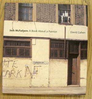 Jock McFadyen: A book about a painter.: MCFADYEN, JOCK -