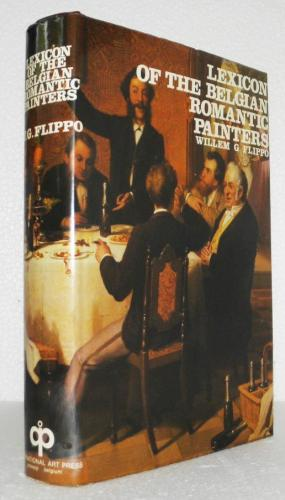 Lexicon of the Belgian romantic painters.: FLIPPO, WILLEM G.