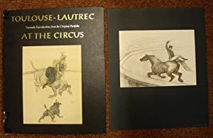 Henri de Toulouse-Lautrec At the Circus. A: TOULOUSE-LAUTREC, HENRI DE.