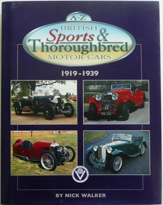 A-Z British Sports and Thoroughbred Motor Cars 1919-1939 [ SIGNED ...