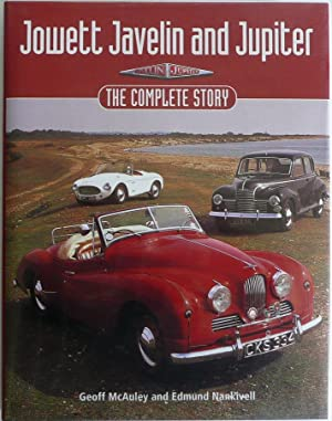 Jowett Javelin and Jupiter The Complete Story: McAuley, Geoff and