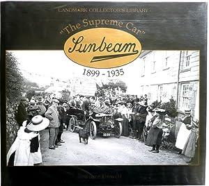 Sunbeam The Supreme Car 1899-1935: Dowell, Bruce