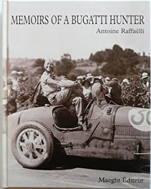Memoirs of a Bugatti Hunter: Raffaelli, Antoine