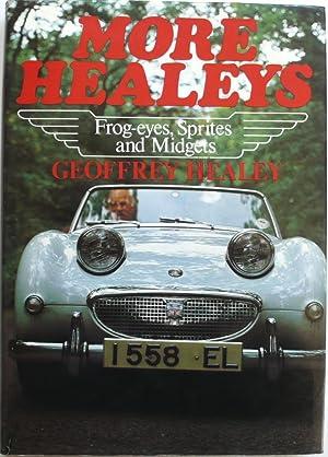 More Healeys Frog Eyes Sprites and Midgets: Healey, Geoffrey