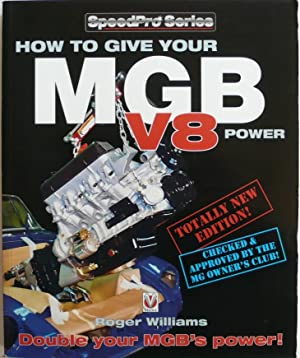 How to Give Your MGB V8 Power: Williams, Roger
