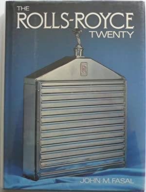 The Rolls-Royce Twenty [SIGNED]: Fasal, John