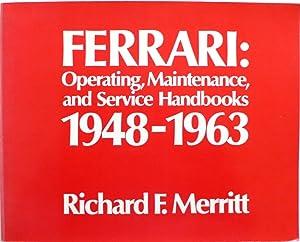 Ferrari Operating Maintenance and Service Handbooks 1948-1963: Merritt, Richard F.