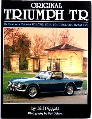 Original Triumph TR The Restorer's Guide to: Piggott, Bill