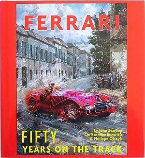 Ferrari Fifty Years on the Track: Starkey, John; Renwick,