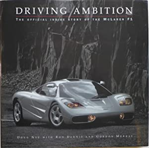 Driving Ambition The Official Inside Story of: Nye, Doug; Dennis,