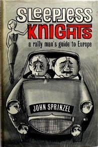 Sleepless Knights A Rally Man's Guide to: Sprinzel, John