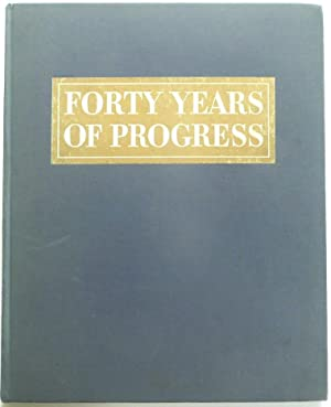 Forty Years of Progress The Story of: Prioleau, John