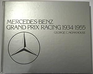 Mercedes-Benz Grand Prix Racing 1934-1955: Monkhouse, George