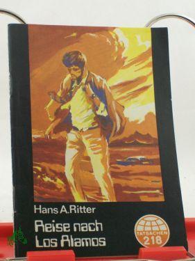 Reise nach Los Alamos / Hans A.: Ritter, Hans A.