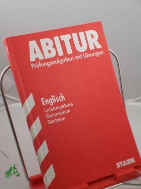 Abitur-Prüfungsaufgaben Gymnasium Sachsen. Mit Lösungen: Englisch Leistungskurs 1997