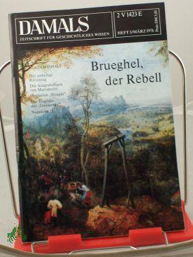3/1976, Brueghel der Rebell: DAMALS, Das Geschichtsmagazin