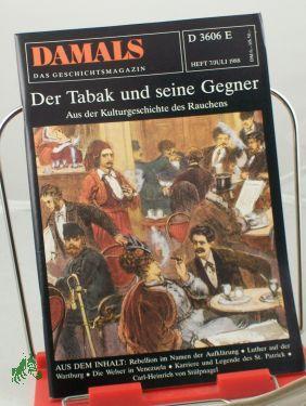 7/1988, Der Tabak und seine Gegner: DAMALS, Das Geschichtsmagazin