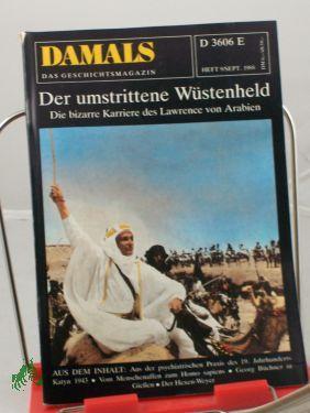 9/1988, Der umstrittene Wüstenheld: DAMALS, Das Geschichtsmagazin