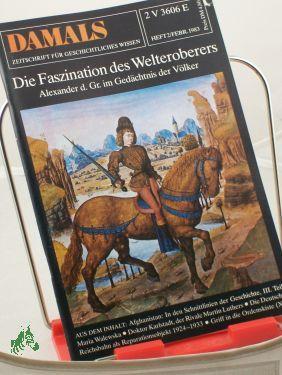271983, Die Faszination des Welteroberers: DAMALS, Das Geschichtsmagazin
