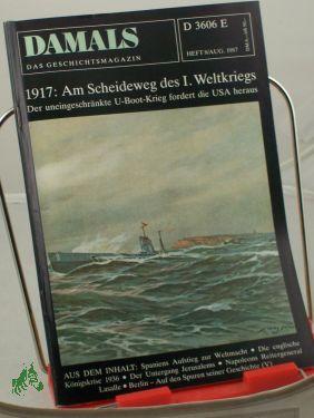 8/1987, Am Scheideweg des I. Weltkrieges: DAMALS, Das Geschichtsmagazin
