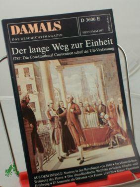 5/1987, Der lange Weg zur Einheit: DAMALS, Das Geschichtsmagazin