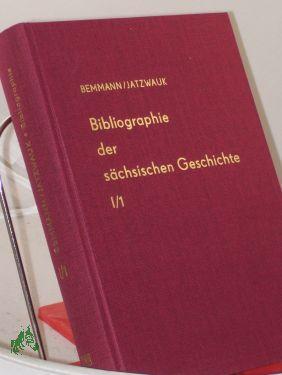 Bibliographie der sächsischen Geschichte, Band I, Landesgeschichte,: Bemmann, Rudolf,