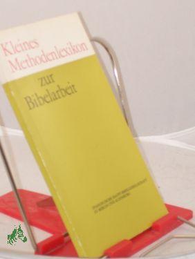 Kleines Methodenlexikon zur Bibelarbeit / bearb. u. hrsg. von Wolf-Dietrich Talkenberger